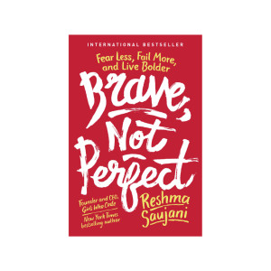 """Brave, Not Perfect"" by Reshma Saujani"