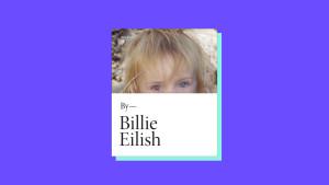 """""""Billie Eilish"""" by Billie Eilish"""