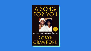 """""""A Song for You"""" by Robyn Crawford"""