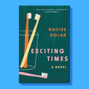 """""""Exciting Times"""" by Naoise Dolan"""