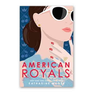 """American Royals"" by Katharine McGee"