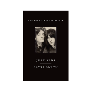 """Just Kids"" by Patti Smith"