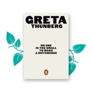 """""""No One Is Too Small to Make a Difference"""" by Greta Thunberg"""