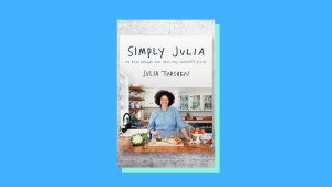"""""""Simply Julia: 110 Easy Recipes for Healthy Comfort Food"""" by Julia Turshen"""