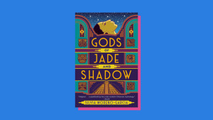 """Gods of Jade and Shadow"" by Silvia Moreno-Garcia"