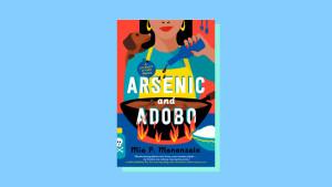"""Arsenic and Adobo"" by Mia P. Manansala"