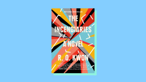 """""""The Incendiaries"""" by R.O. Kwon"""