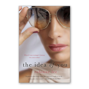 """The Idea of You"" by Robinne Lee"