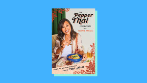 """""""The Pepper Thai Cookbook: Family Recipes from Everyone's Favorite Thai Mom"""" by Pepper Teigen and Garrett Snyder"""
