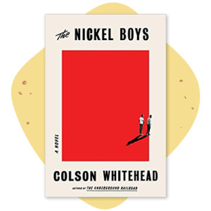 """The Nickel Boys"" by Colson Whitehead"