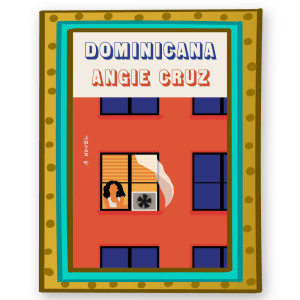 """Dominicana"" by Angie Cruz"