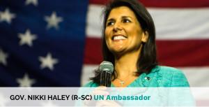 Gov. Nikki Haley (R-SC) UN Ambassador