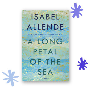 """A Long Petal of the Sea"" by Isabel Allende"