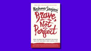 """Brave, Not Perfect"" by Reshma Saujani"