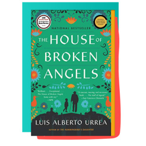 """The House of Broken Angels"" by Luis Alberto Urrea"