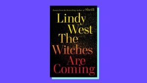 """The Witches Are Coming"" by Lindy West"