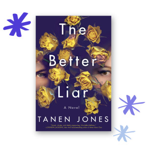 """The Better Liar"" by Tanen Jones"