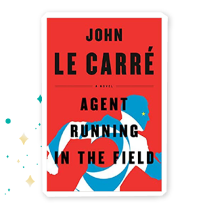 """""""Agent Running in the Field"""" by John Le Carré"""