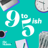 Album art for theSkimm's 9 to 5ish podcast