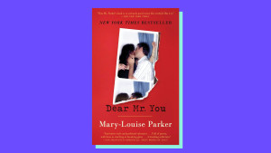 """Dear Mr. You"" by Mary-Louise Parker"