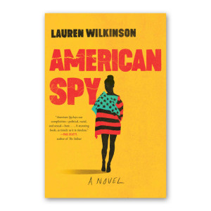 """American Spy"" by Lauren Wilkinson"