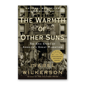 """The Warmth of Other Suns"" by Isabel Wilkerson"