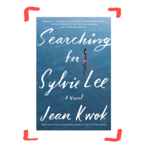 """""""Searching for Sylvie Lee"""" by Jean Kwok"""