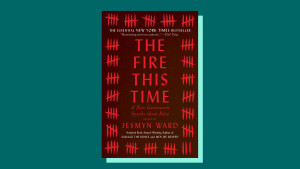 """The Fire This Time: A New Generation Speaks About Race"" edited by Jesmyn Ward"