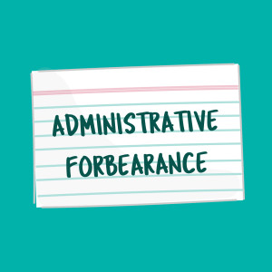 Administrative Forbearance