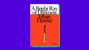 """A Bright Ray of Darkness,"" by Ethan Hawke"