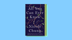"""""""All You Can Ever Know"""" by Nicole Chung"""