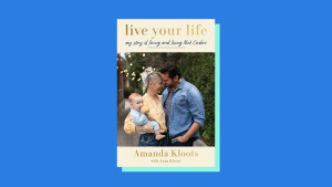 """""""Live Your Life"""" by Amanda Kloots and Anna Kloots"""