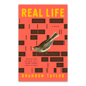 """Real Life"" by Brandon Taylor"