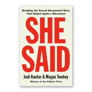 """She Said"" by Jodi Kantor and Megan Twohey"