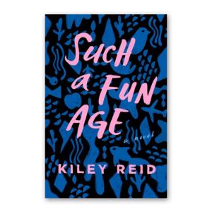"""""""Such a Fun Age"""" by Kiley Reid"""