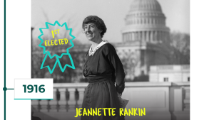 1916: Jeannette Rankin is first woman elected to Congress