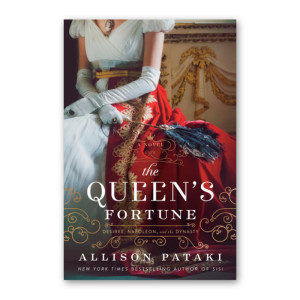 """The Queen's Fortune"" by Allison Pataki"