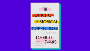 """The Office of Historical Corrections"" by Danielle Evans"