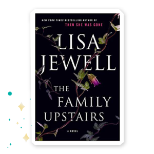 """""""The Family Upstairs"""" by Lisa Jewell"""