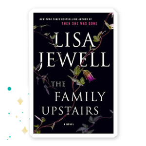 """The Family Upstairs"" by Lisa Jewell"