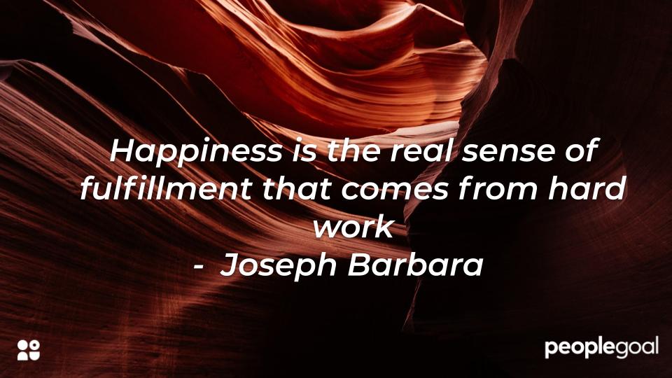 Jospeh Barbara happiness in hard work quote