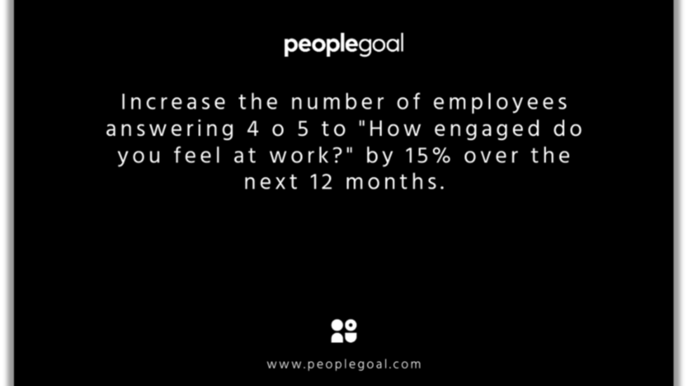 smart goals examples - increase number of employees engaged