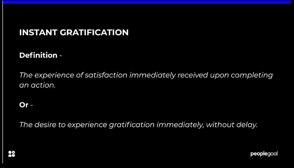 instant gratification definition