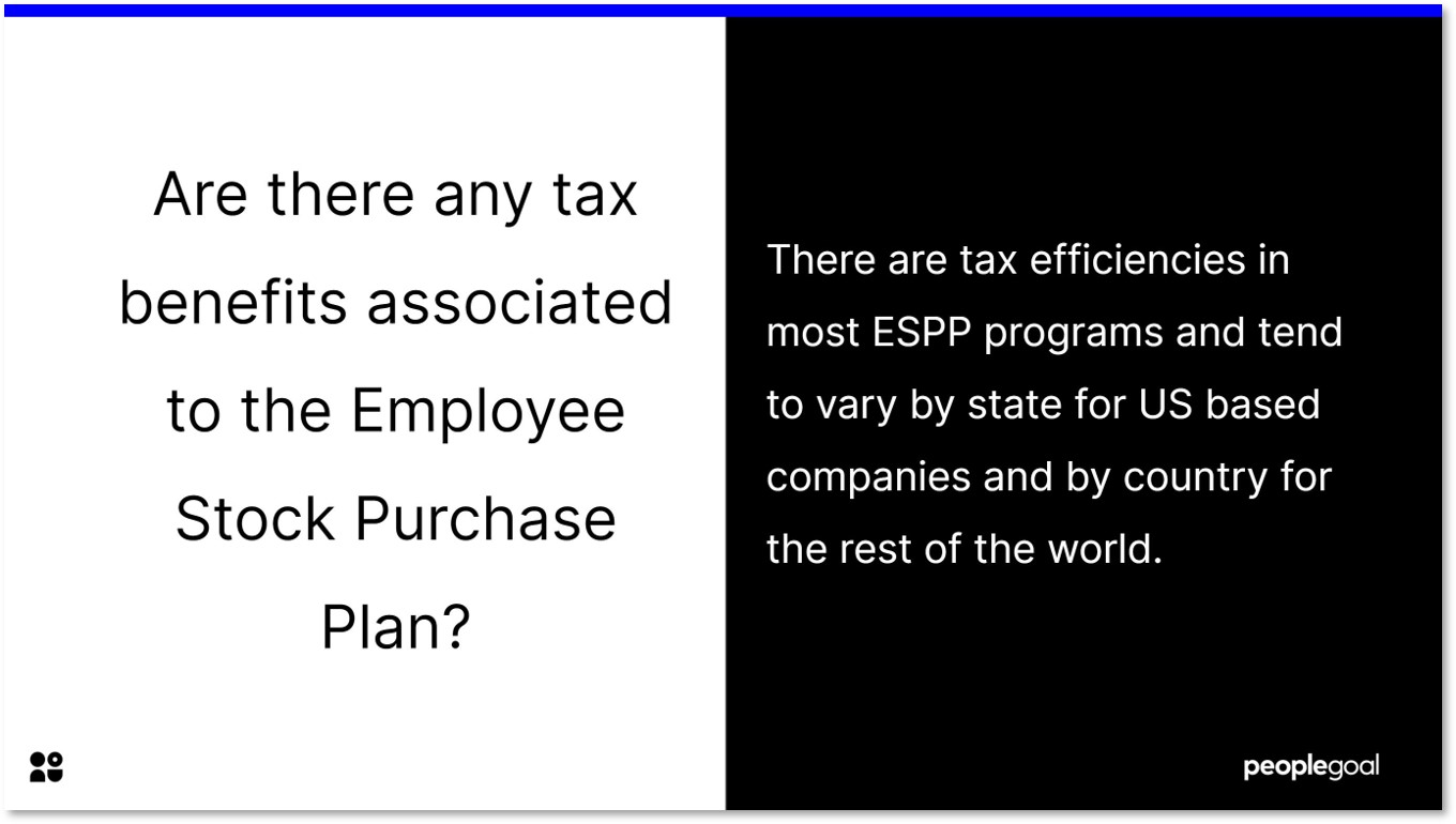 Are there any tax benefits associated to the Employee Stock Purchase Plan.