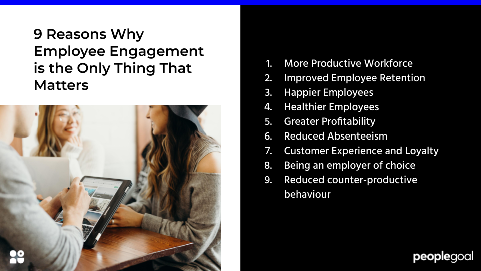 9 Reasons Why Employee Engagement is the Only Thing That Matters
