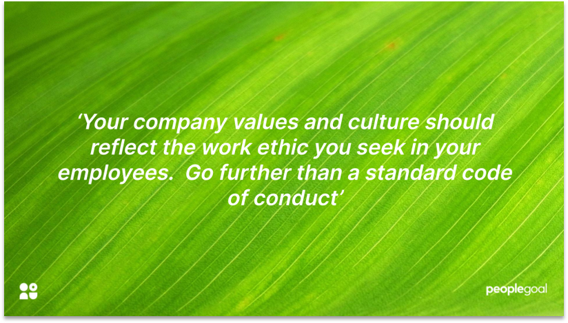 Improve employee engagement with clear work ethic and values