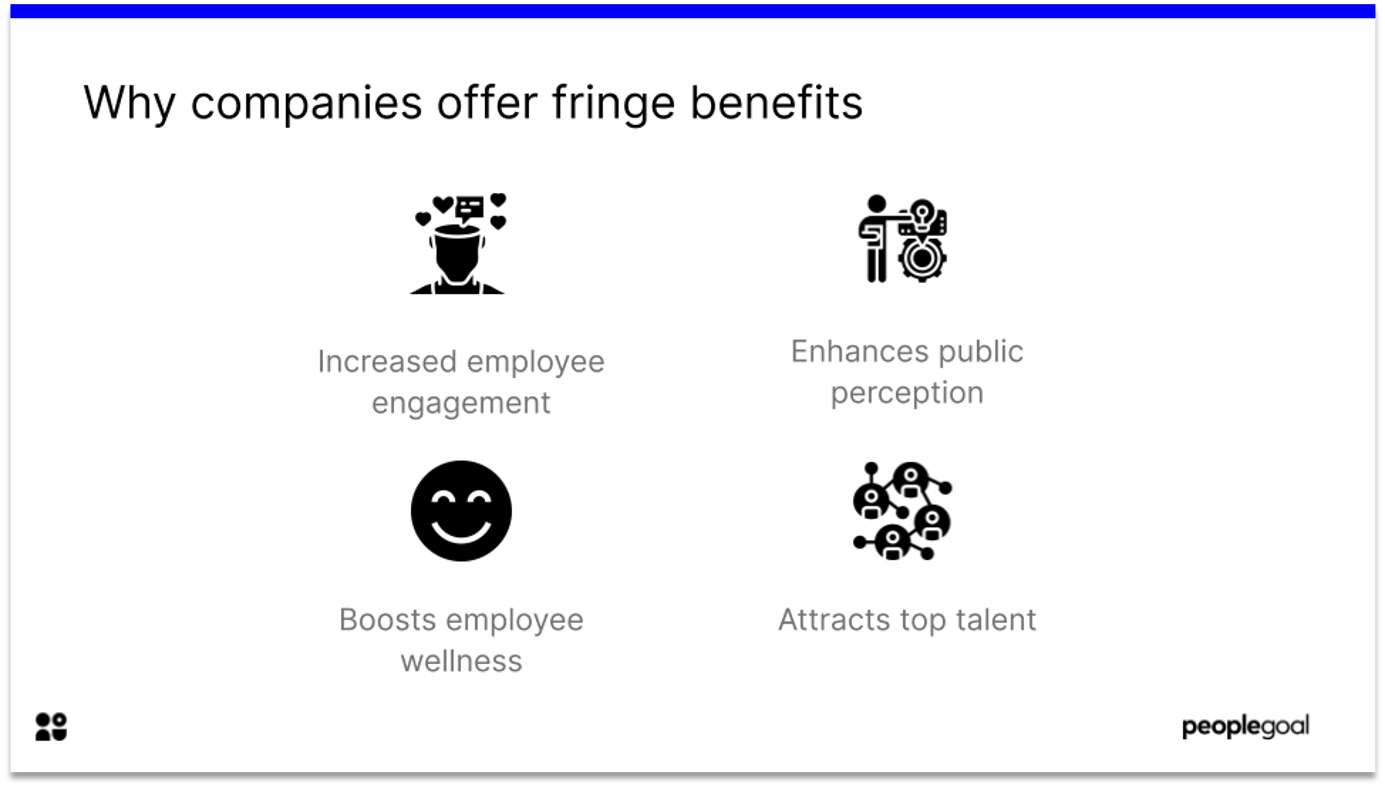 why companies offer fringe benefits