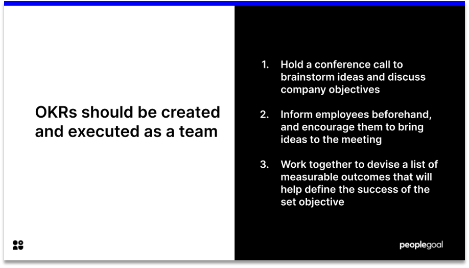 objectives and key results should be created as a team