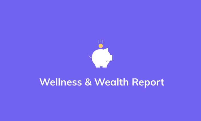 Wellness & Wealth Report - Individuals