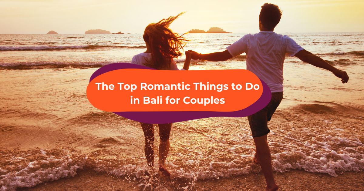 The Top Romantic Things to Do in Bali for Couples